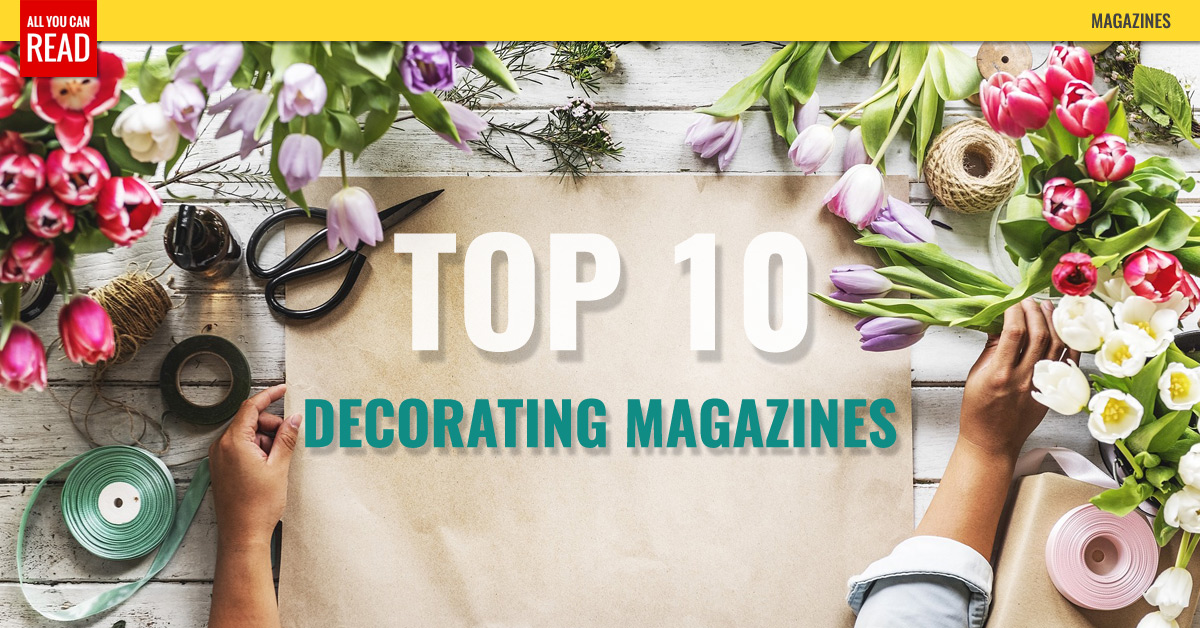 Top 10 Decorating Magazines - Real Simple, Better Homes & Gardens ...