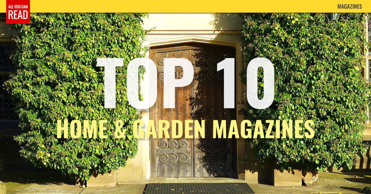 Top 10 Home & Garden Magazines - Real Simple, Good Housekeeping ...