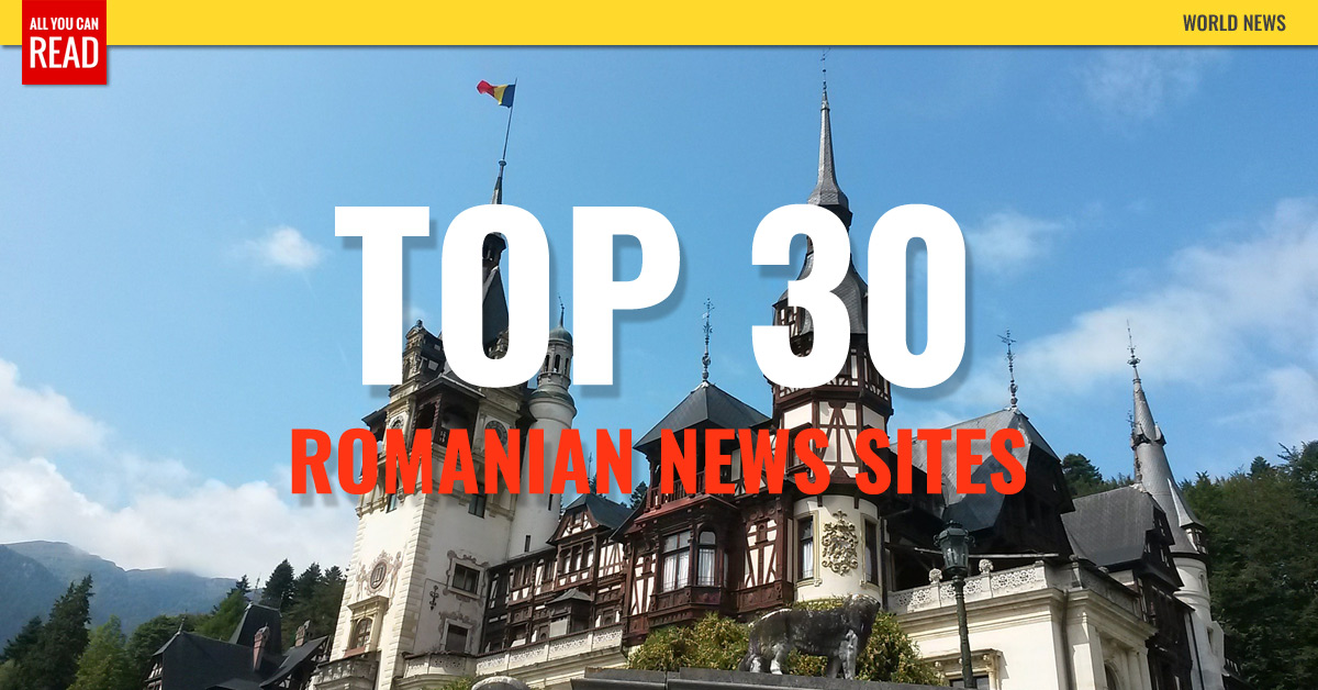 Top 30 Romanian Newspapers News Media Bucharest Romania Source Allyoucanread