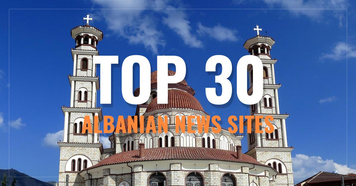 Top 30 Albanian Newspapers & News Media