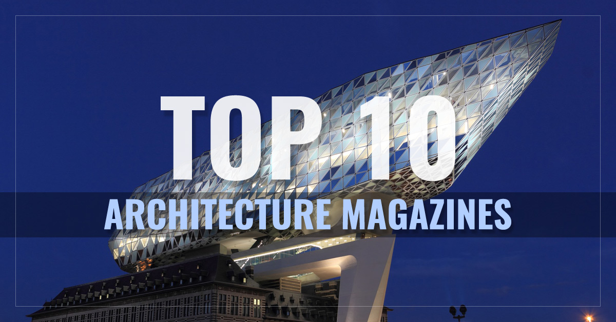 Top 10 Architecture Magazines  -  Dwell,  Architectural Digest,  Architectural Record,  Luxe Interiors & Design and more  - AllYouCanRead.com