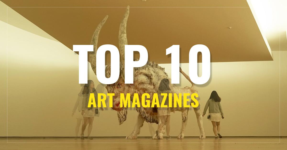 Top 10 Art Magazines