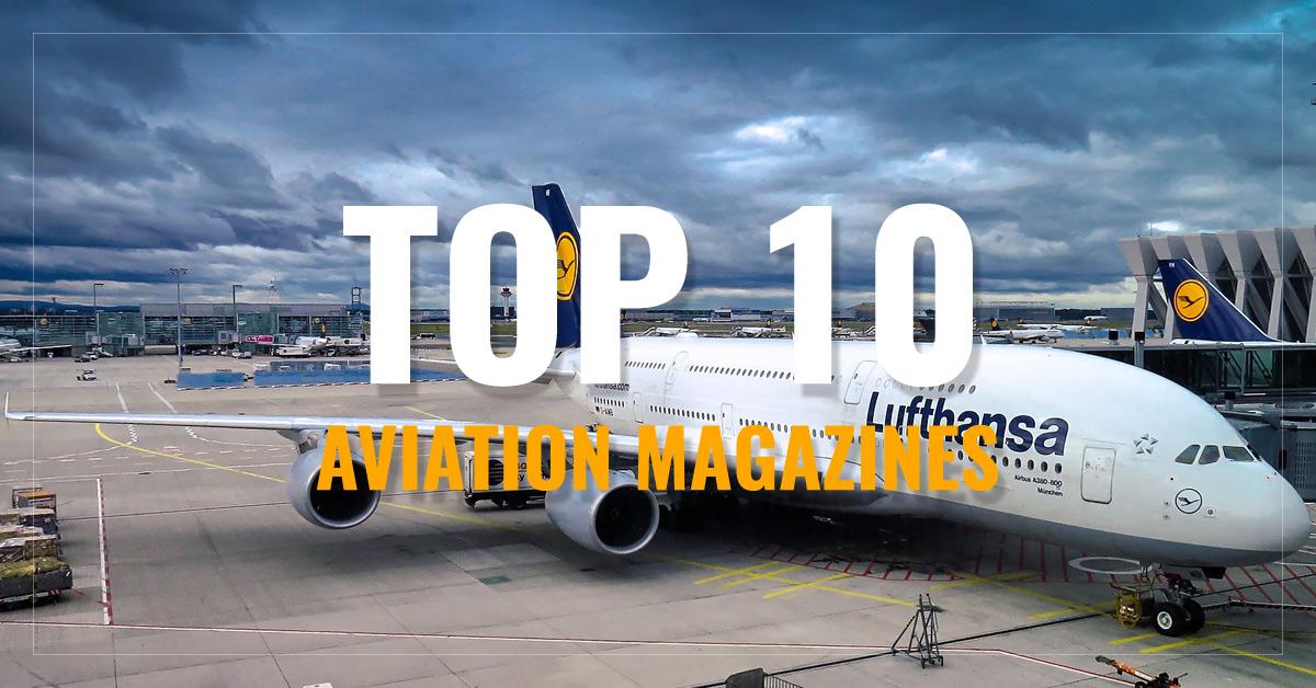 Top 10 Aviation Magazines