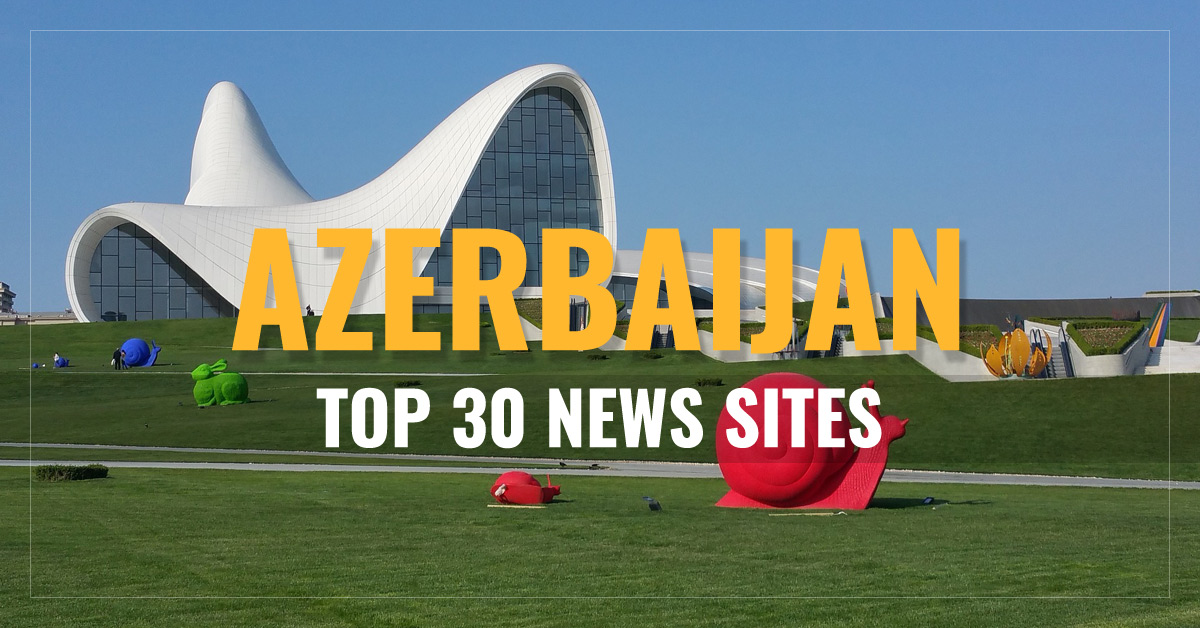 Top 30 Azerbaijan Newspapers & News Media