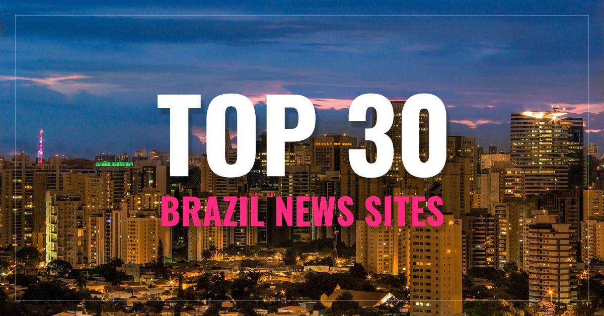 Top 30  Brazil Newspapers & News Media