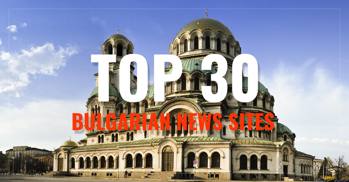 Top 30 Bulgarian Newspapers & News Media