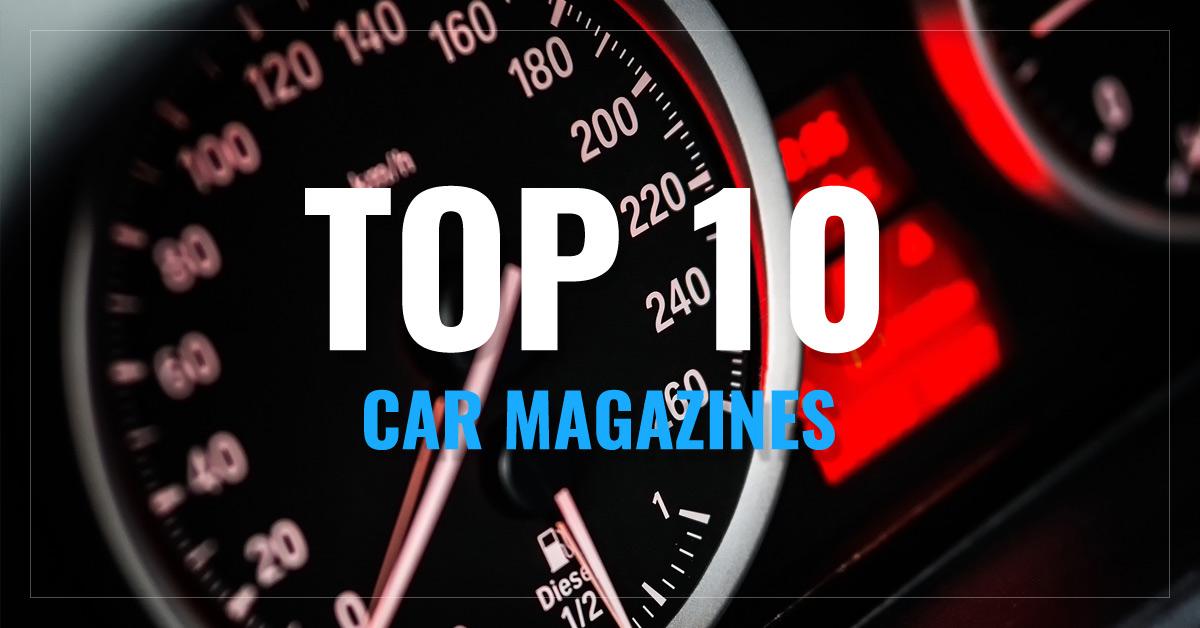 Top 10 Car Magazines