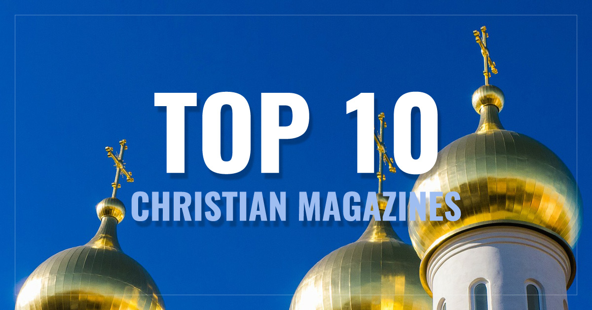 Top 10 Christian Magazines