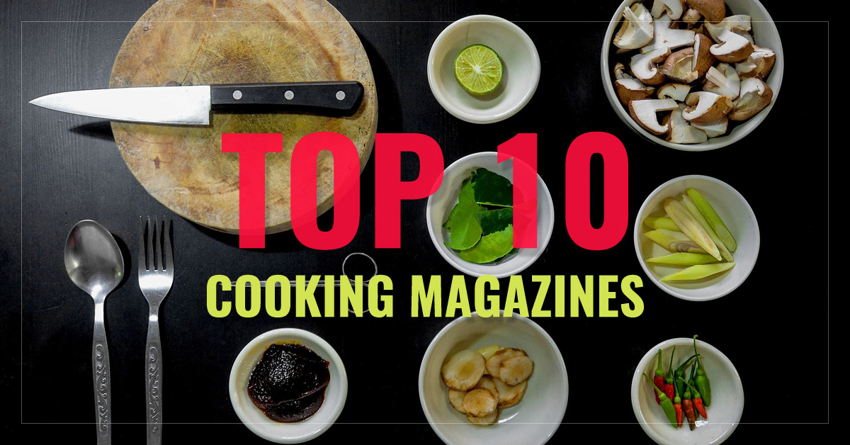 Top 10 Cooking Magazines