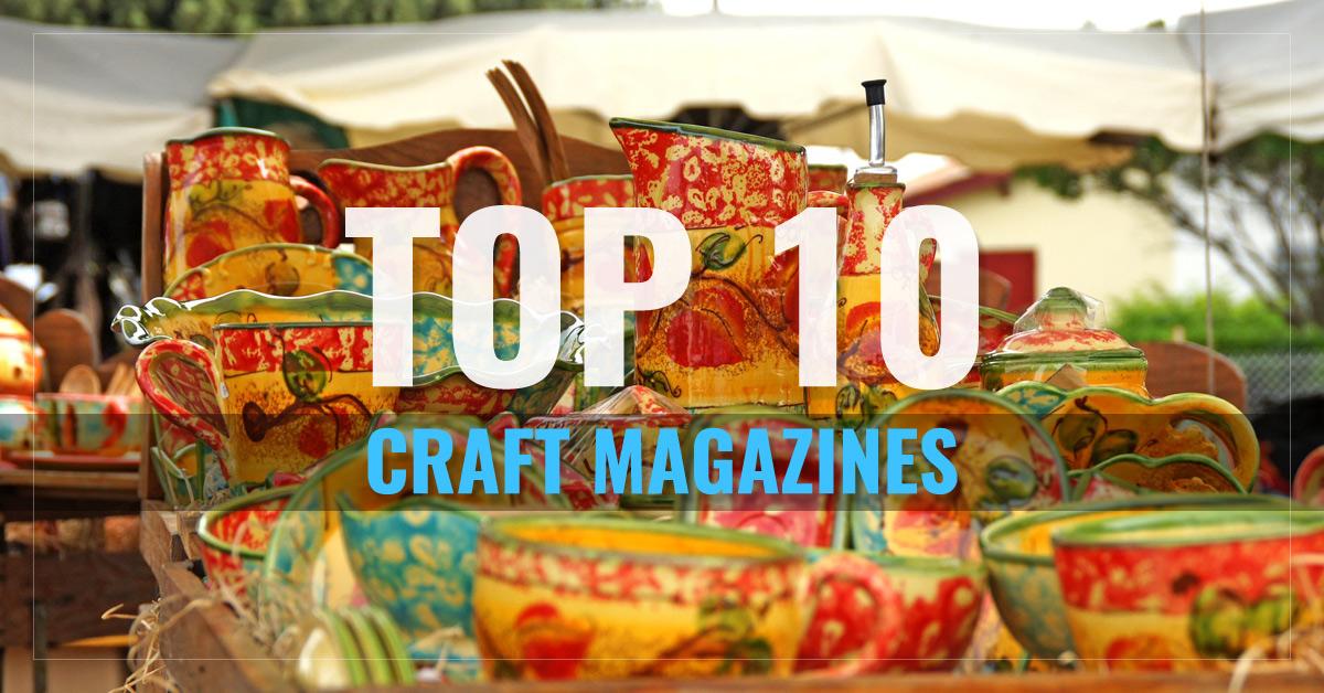 Top 10 Craft Magazines