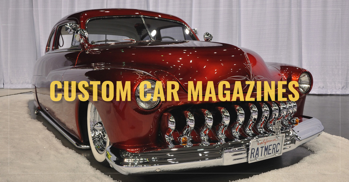 Best Custom Car Magazines - Engine Builder, Street Rodder, Street ...