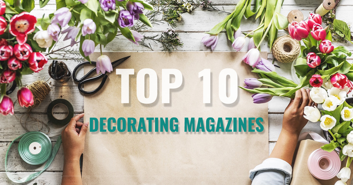 Top 10 Decorating Magazines Real Simple Better Homes Gardens
