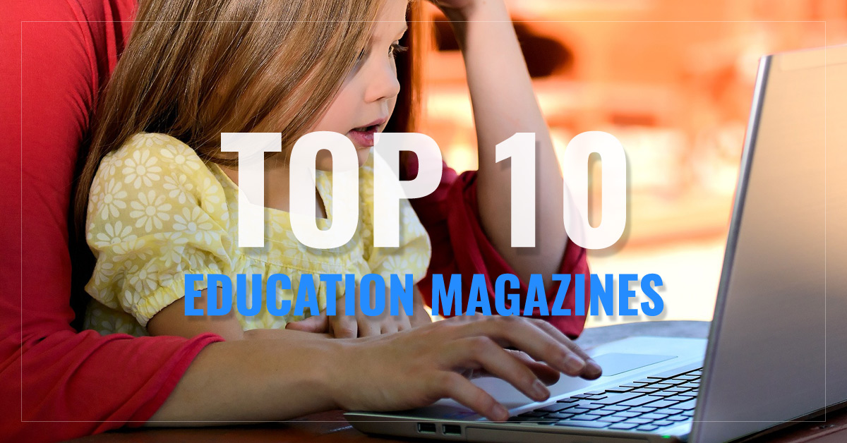 Top 10 Education Magazines