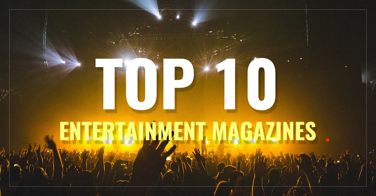 Top 10 Entertainment Magazines