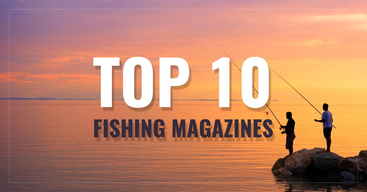 Top 10 Fishing Magazines  -  Field & Stream,  Outdoor Life,  Bassmaster,  Florida Sportsman and more  - AllYouCanRead.com