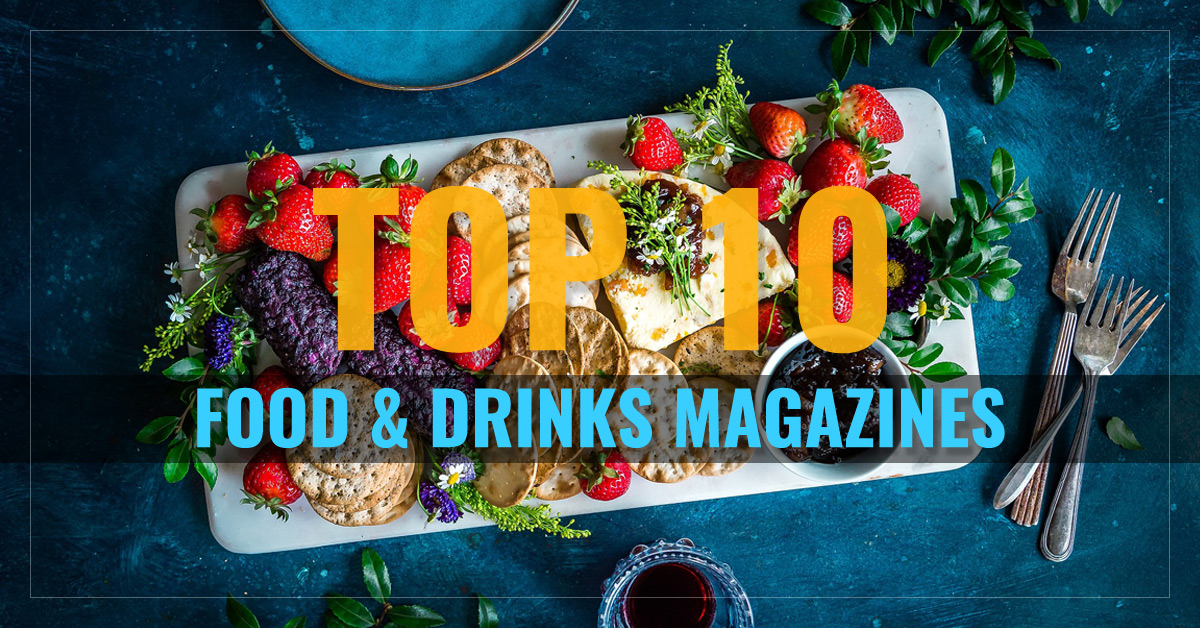 Top 10 Food & Drinks Magazines