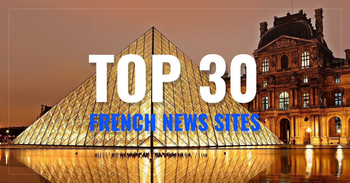 Top 30 French Newspapers & News Media - Paris News France