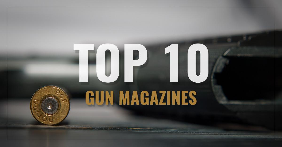 Top 10 Gun Magazines