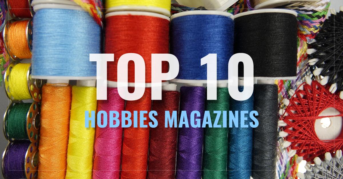 Top 10 Hobbies Magazines