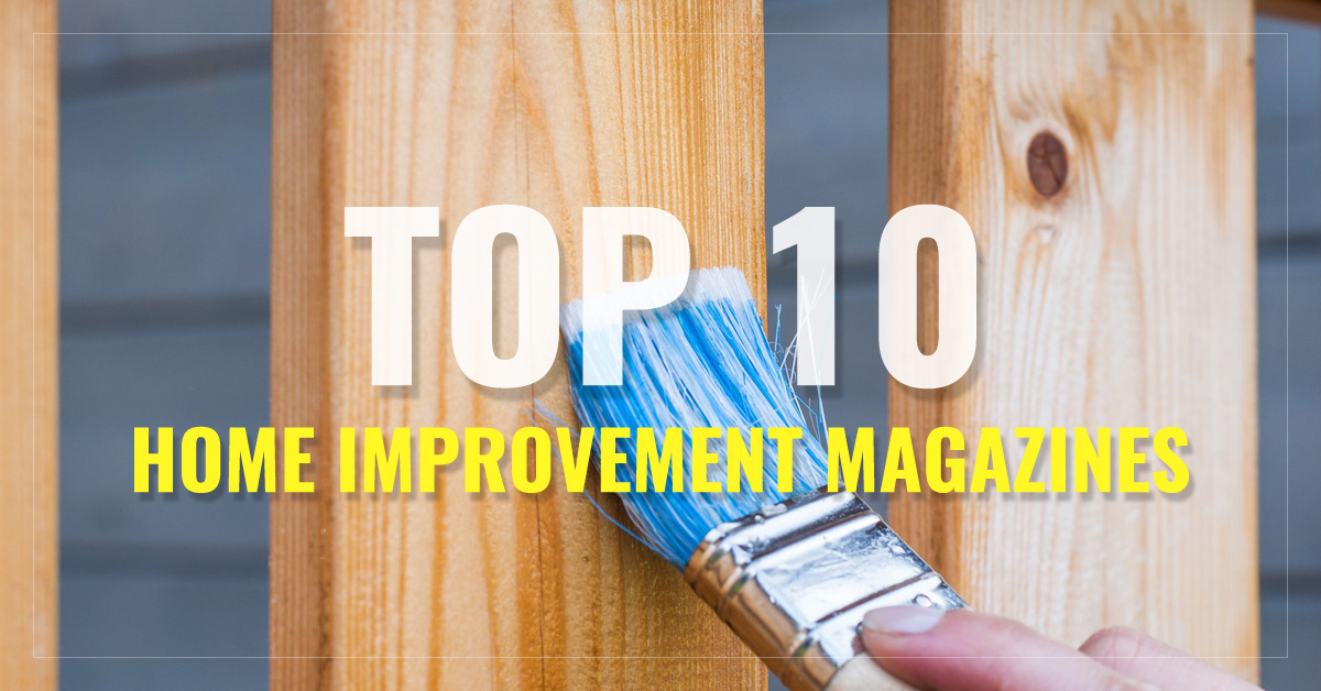 Top 10 Home Improvement Magazines