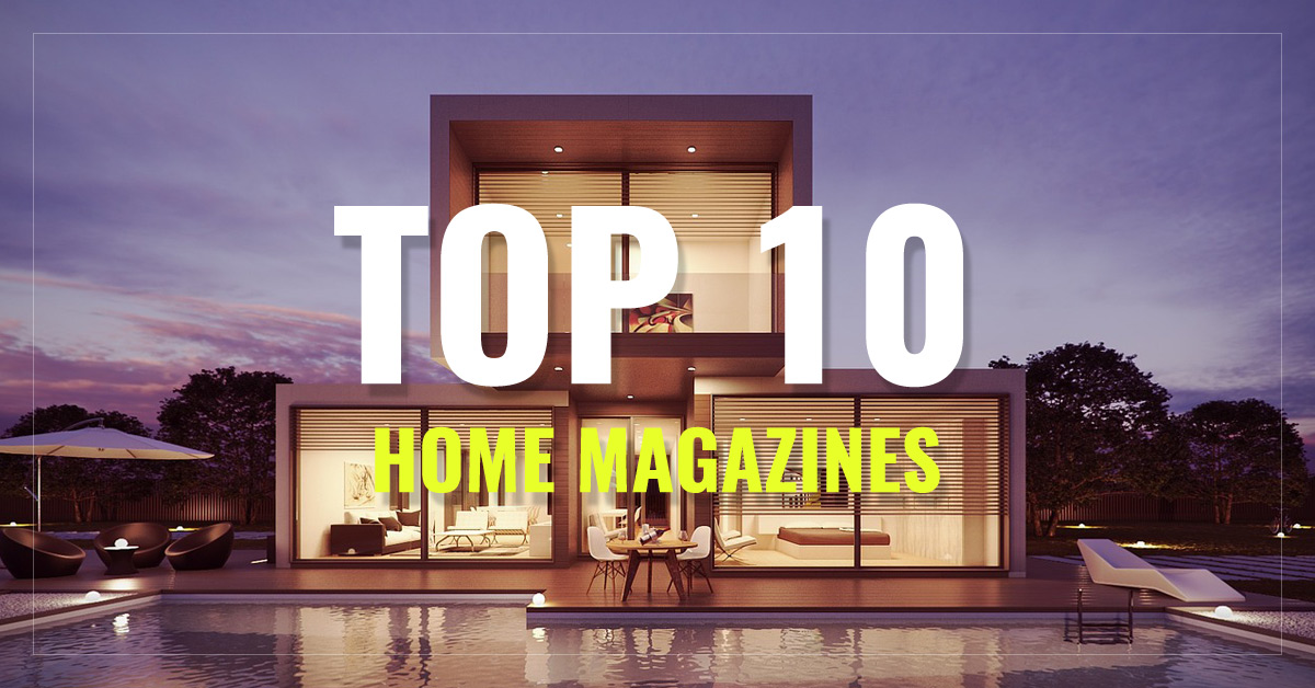 Top 10 Home Magazines