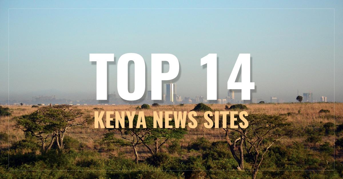 Top 14 Kenya Newspapers & News Media