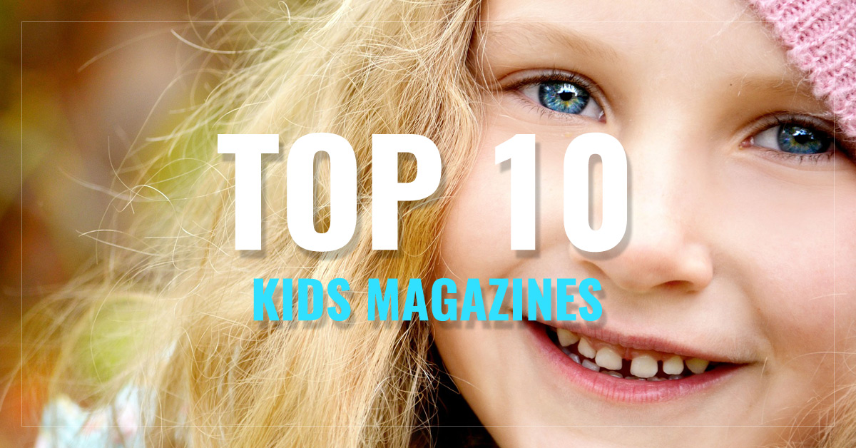 Top 10 Kids Magazines