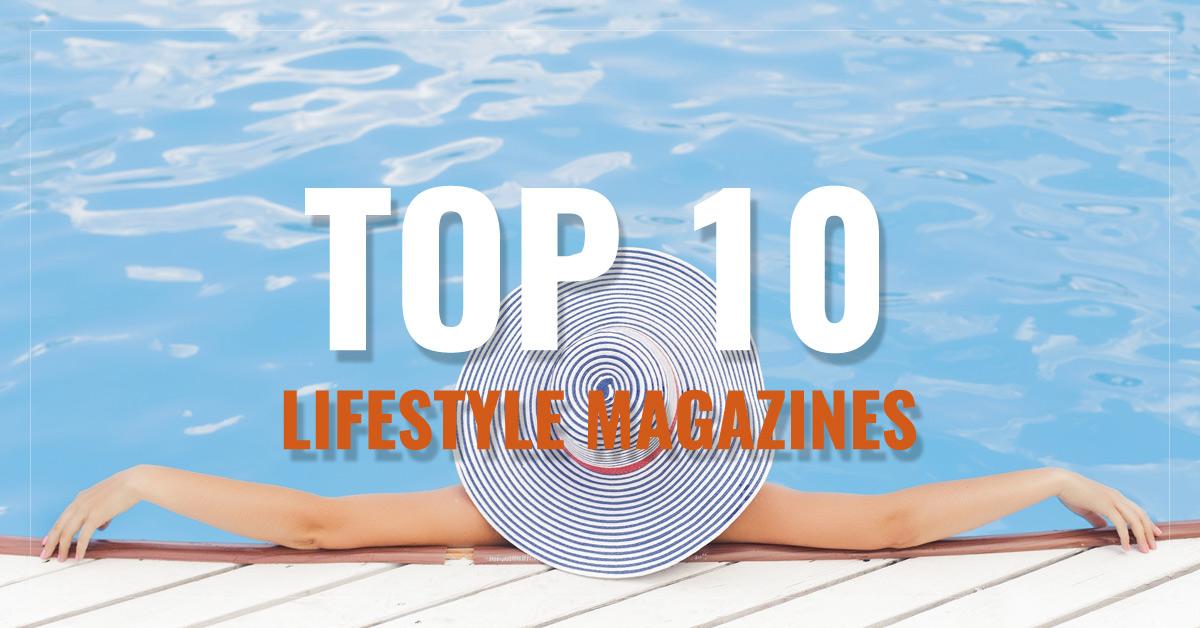 Top 10 Lifestyle Magazines