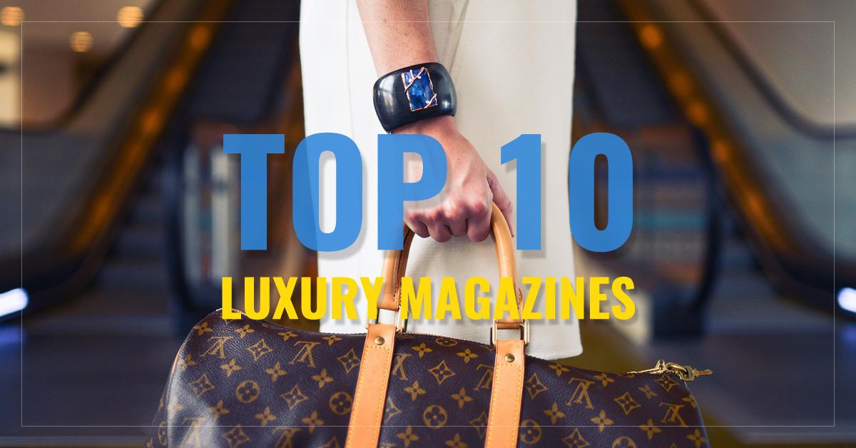 Top 10 Luxury Magazines