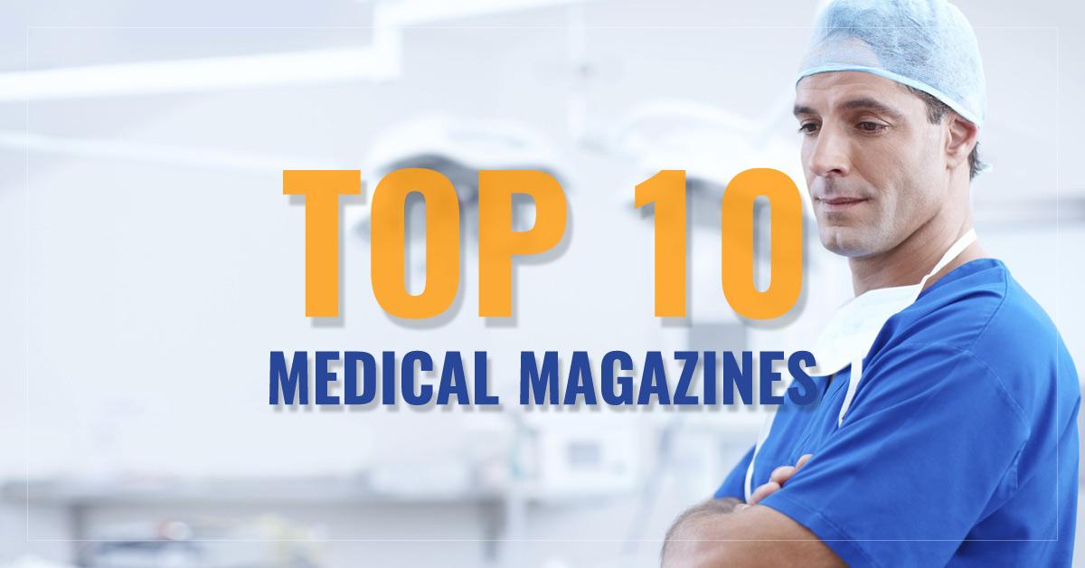 Top 10 Medical Magazines
