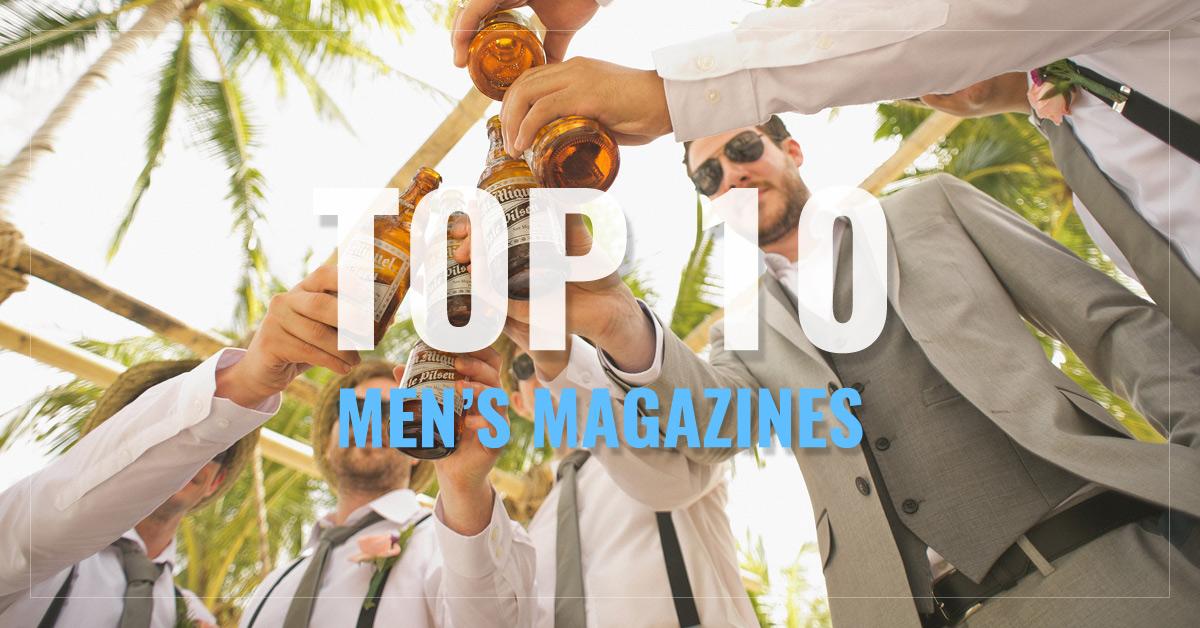 Top 10 Men's Magazines