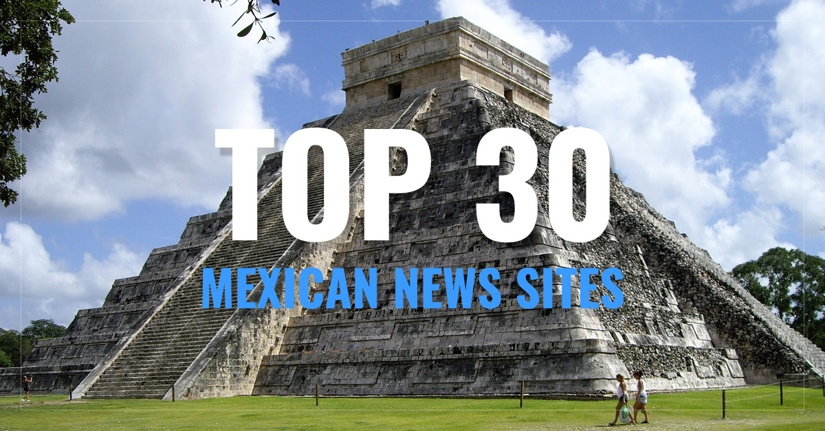 Top 30 Mexican Newspapers & News Media