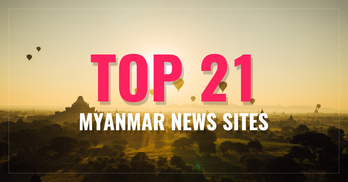 Top 21 Myanmar Newspapers & News Media