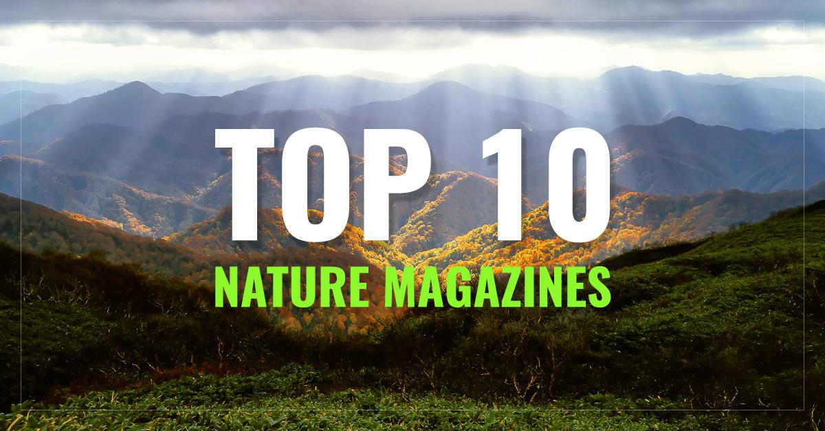 Top 10 Nature Magazines