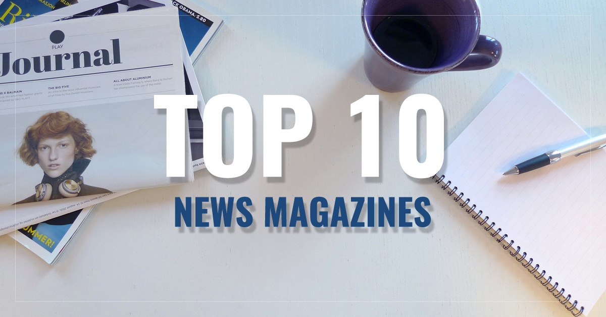 Top 10 News Magazines