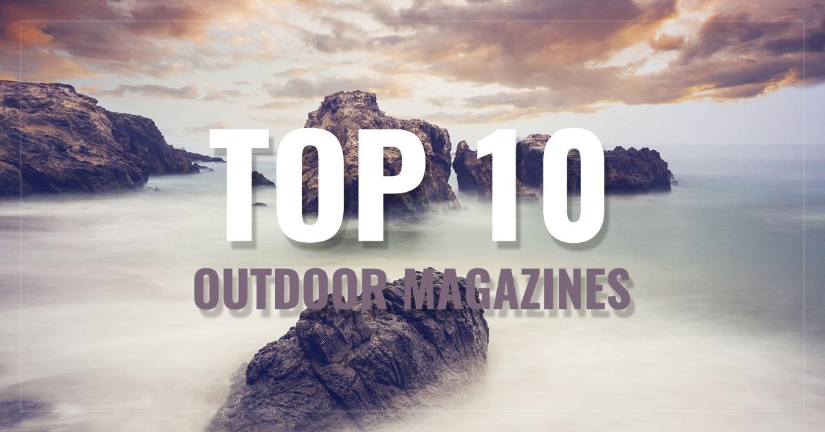 Top 10 Outdoor Magazines