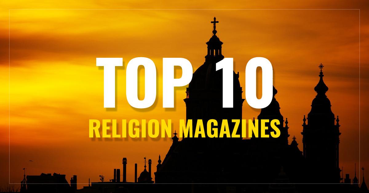 Top 10 Religion Magazines