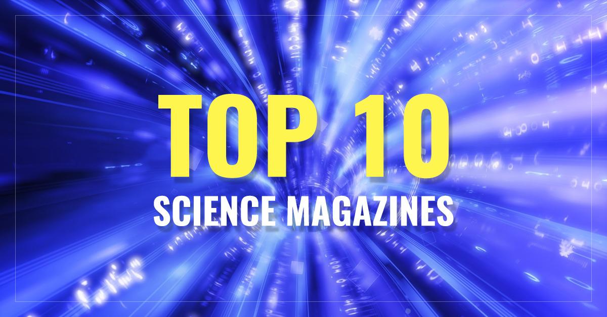 Top 10 Science Magazines