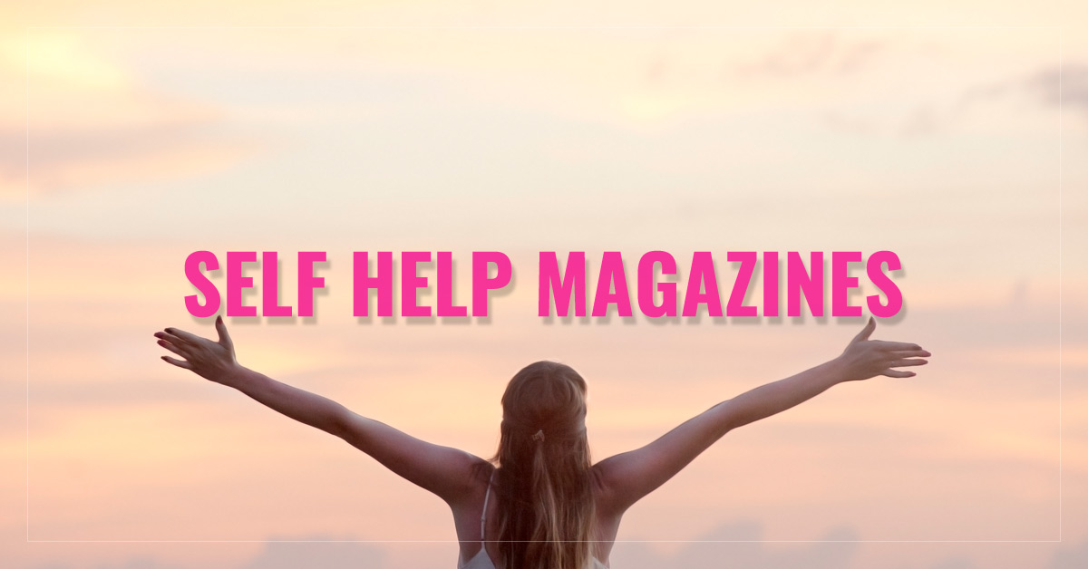 Best Self Help Magazines  -  Real Simple,  Psychology Today,  Experience Life,  Guideposts and more  - AllYouCanRead.com