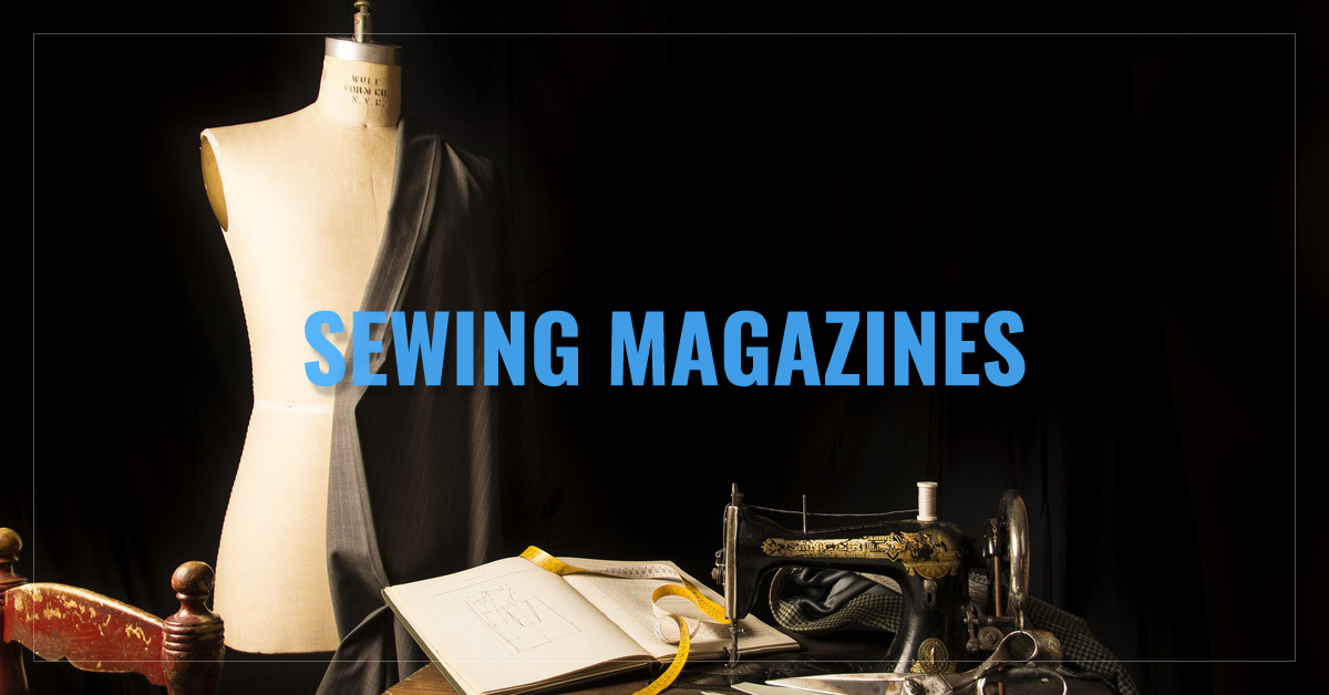Top 10 Sewing Magazines