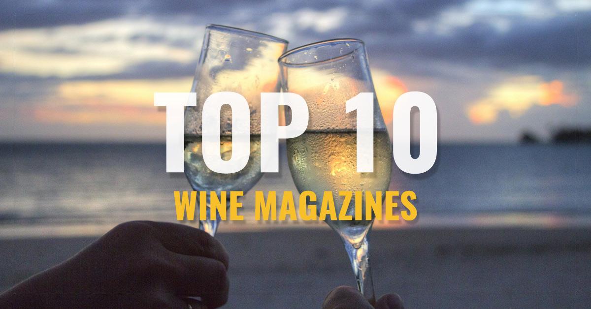 Top 10 Wine Magazines