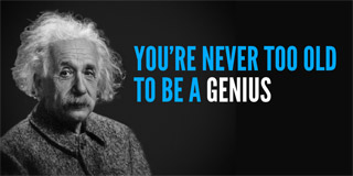 You're never too old to be a genius