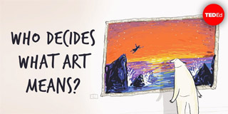 Who decides what art means? - TED-Ed