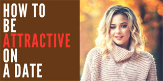How to Be Attractive on a Date - The School of Life