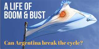 A life of boom and bust: Can Argentina break the cycle?