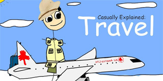 Casually Explained: Travel - Casually Explained