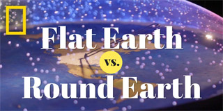 Flat Earth vs. Round Earth - National Geographic