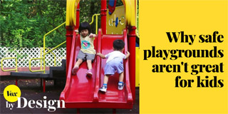 Why safe playgrounds aren't great for kids - Vox