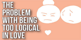 The Problem With Being Too Logical in Love - The School of Life