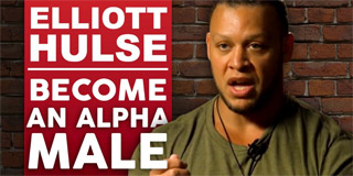 ELLIOTT HULSE - HOW TO BECOME AN ALPHA MALE - London Real